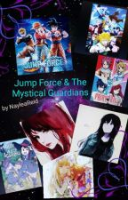 jump force & The mystical Guardians by NayleaReid