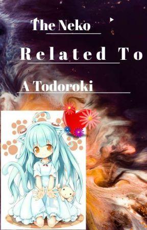 The Neko Related To A Todoroki(Todoroki's Adoptive Sister)(Deku X Reader) by AGirlWhomLovesAnime