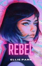 REBEL by writingroyalty2025