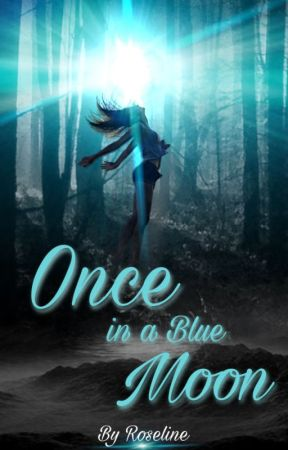 Once in a Blue Moon by RoselineAb