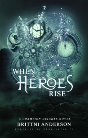 When Heroes Rise by brittni-anderson