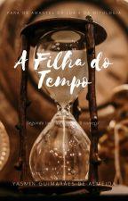 A Filha do Tempo by 365luas