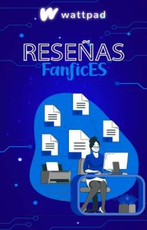 Reseñas FanficES by WattpadFanFictionES