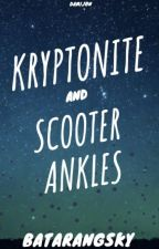 Kryptonite and Scooter Ankles ||J. Kent || by stormie_roses