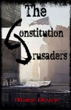 The Constitution Crusaders: A Novel by RileyDrury