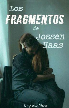 Los Fragmentos de Jossen Haas [+18] by KayurkaRhea