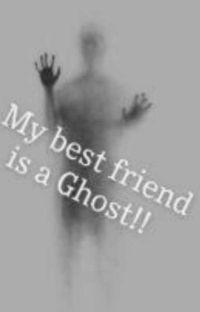 My Best Friend Is A Ghost  cover