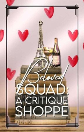 BELOVED SQUAD: A CRITIQUE SHOPPE by TheBelovedSquad