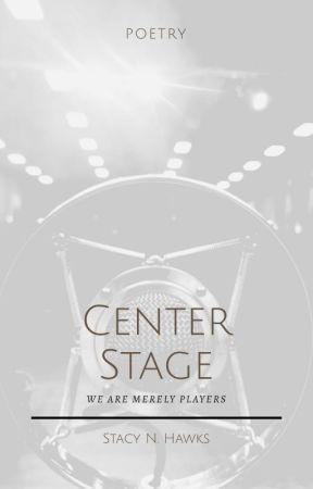 Center Stage by hawkssn85