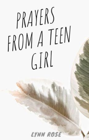 Prayers From A Teen Girl by GoldenSpiritxxx