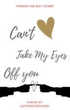Can't Take My Eyes Off You by IamYorisho