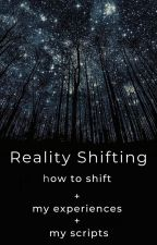 Reality Shifting (How to shift + my shifting experience) by thatonewritergirl03