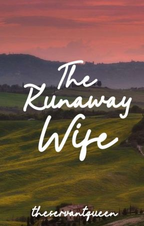 Runaway #4: The Runaway Wife  by theservantqueen
