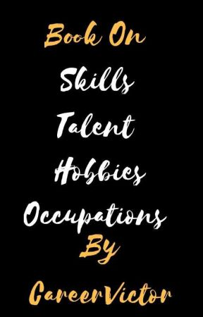 Book of Skills, Talents, Hobbies and Occupations by careervictor