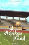 A Hopeless Wind (NEUST Series #1) (COMPLETED) cover