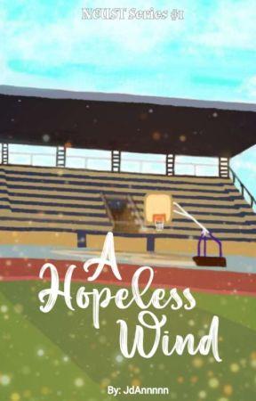 A Hopeless Wind (NEUST Series #1) (Completed) by JdAnnnnn