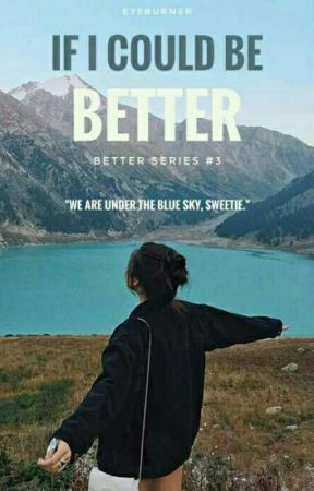 If I Could Be Better by eyeburner