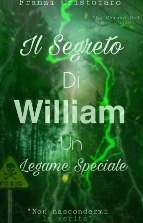 Il Segreto Di William Un Legame Speciale by franzi_cristofaro
