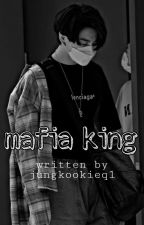 MAFIA King (Jungkook) ✓ by jungkookieq1