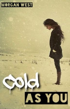 Cold As You by morgannwest