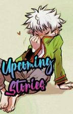 Upcoming Stories And Announcements by Icaruko