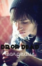 Drop Dead Gorgeous (YoungWritersPrize) by KatRuby