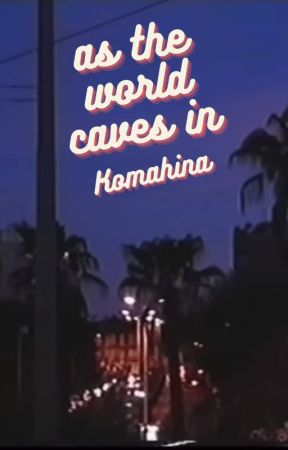 As the World Caves In Komahina Oneshot by Bathbomb420