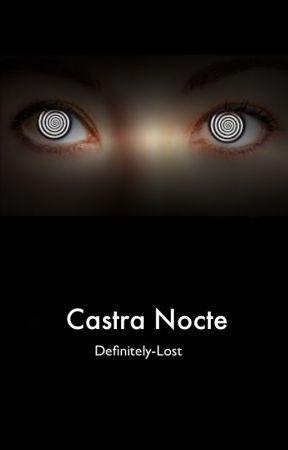 Castra Nocte ☠ Unus Annus Apply Fic by Definitely-Lost