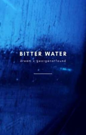 bitter water // dreamnotfound by oh_dreeeam