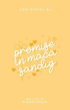 CDOS6: Promise in Macasandig by KAOKANAA