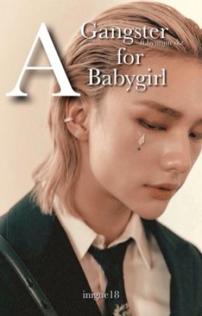 A Gangster For A Babygirl [18+] by inigue18