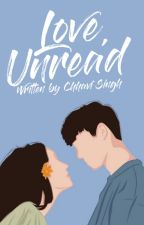 Love, Unread | ✓ by chhaviandbooks
