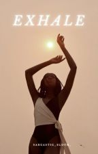 EXHALE  by Sarcastic_sloth_