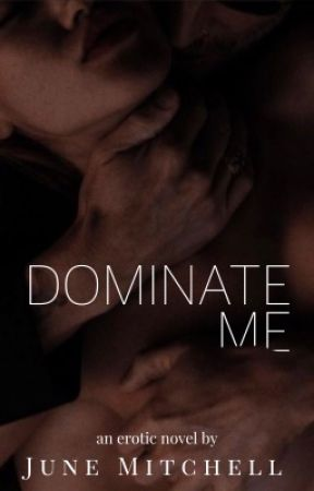 Dominate Me by junemitchell_author