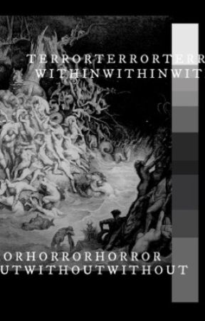 Terror Within, Horror Without by LosersWatt