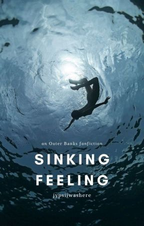 Sinking Feeling » Outer Banks [JJ] PREQUEL by jypsiiwashere