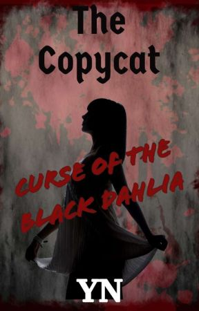 The Copycat: Curse Of The Black Dahlia by Yn_2421