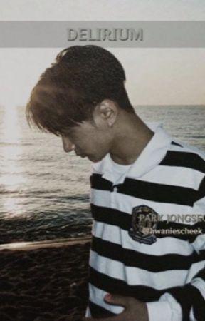 Delirium - P.JS | BOOK 2 OF EN- SERIES by dohyunscheek
