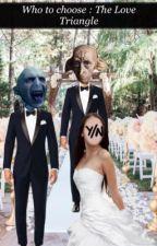 Who to choose : The Love Triangle  by yoyoyoyotootoototo