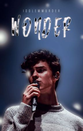 ❝WONDER❞【Shawmila】|| O.S || by IdolemMurder