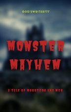 Monster Mayhem by Godswriter777