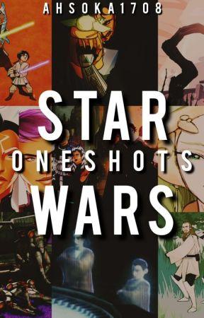 Star Wars Oneshots by Ahsoka1708