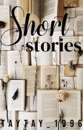 Short Stories by TayTay_1996