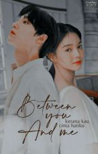 Between You And Me by liskook_channel