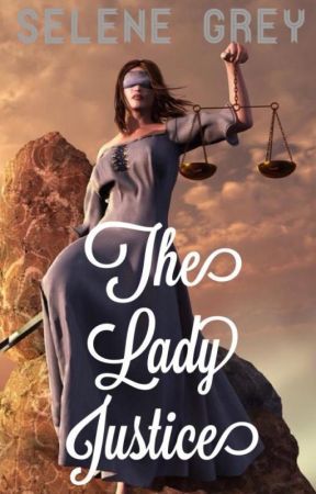 The Lady Justice by SLGrey2904