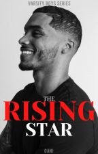 The Rising Star [Varsity Boys #1] by calumstan