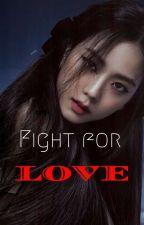 Fight for LOVE | (Jisoo x Jenlichaeng) by leejencarla
