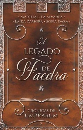 El legado de Faedra [CDU #2] ✔ by litmuss