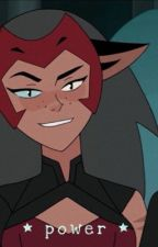 ⭐︎ power ⭐︎ [Catra x Reader] by canisniffyourballs69