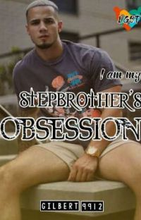 I AM MY STEPBROTHER'S OBSESSION (mpreg)《slow Update》 cover